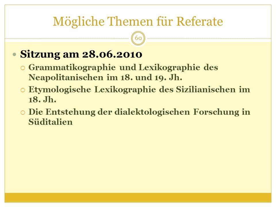 Mögliche Themen für Referate Sitzung am 28.06.2010 Grammatikographie und Lexikographie des Neapolitanischen im 18.
