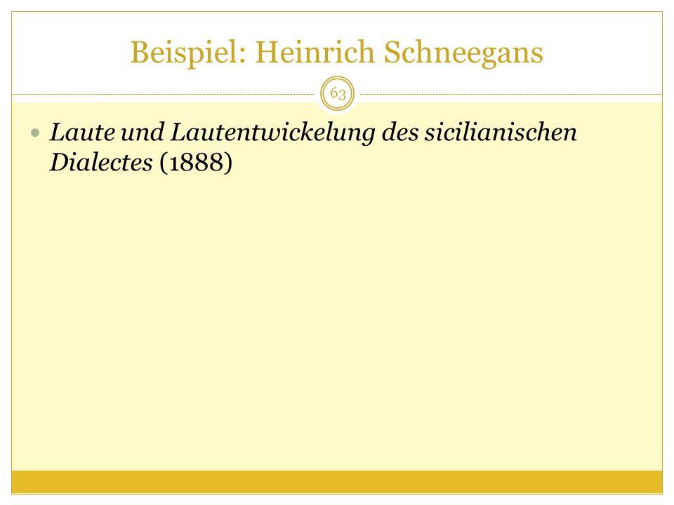 Beispiel: Heinrich Schneegans Laute und Lautentwickelung des sicilianischen Dialectes (1888) 63