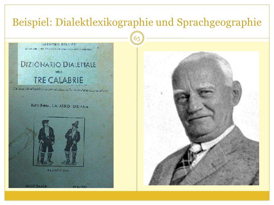 Beispiel: Dialektlexikographie und Sprachgeographie 65