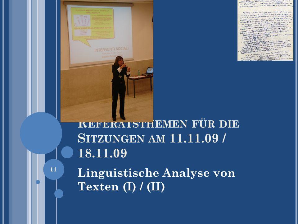 R EFERATSTHEMEN FÜR DIE S ITZUNGEN AM 11.11.09 / 18.11.09 Linguistische Analyse von Texten (I) / (II) 11