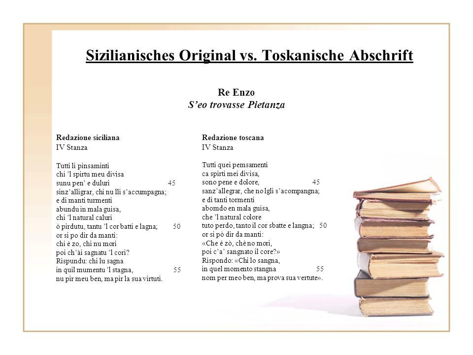 Sizilianisches Original vs. Toskanische Abschrift Re Enzo Seo trovasse Pietanza Redazione siciliana IV Stanza Tutti li pinsaminti chi l spirtu meu div