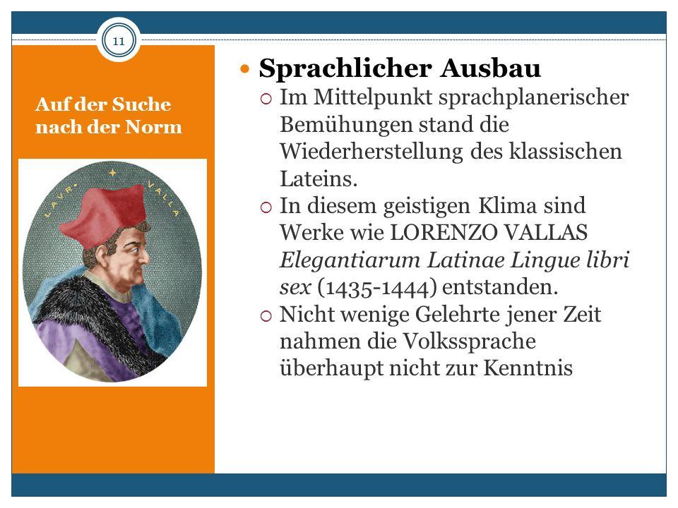 Auf der Suche nach der Norm Sprachlicher Ausbau Im Mittelpunkt sprachplanerischer Bemühungen stand die Wiederherstellung des klassischen Lateins. In d