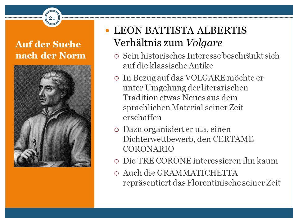 Auf der Suche nach der Norm LEON BATTISTA ALBERTIS Verhältnis zum Volgare Sein historisches Interesse beschränkt sich auf die klassische Antike In Bez