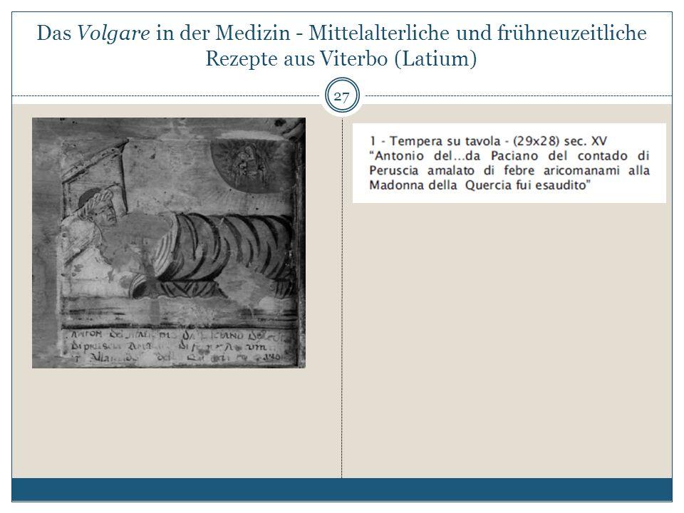 Das Volgare in der Medizin - Mittelalterliche und frühneuzeitliche Rezepte aus Viterbo (Latium) 27