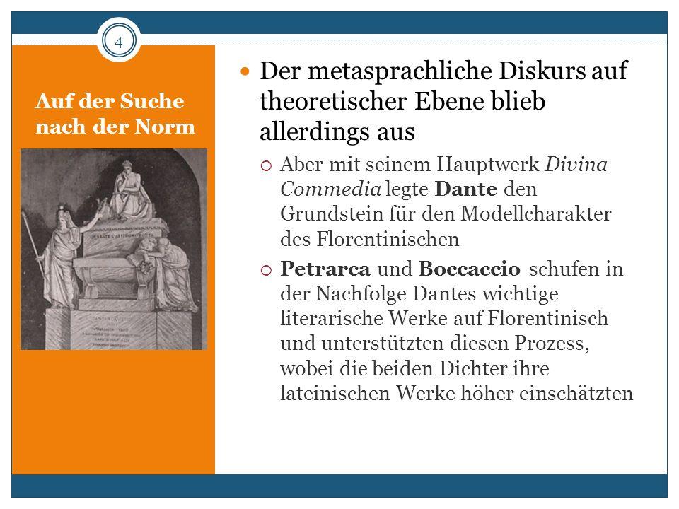 Auf der Suche nach der Norm Der metasprachliche Diskurs auf theoretischer Ebene blieb allerdings aus Aber mit seinem Hauptwerk Divina Commedia legte D