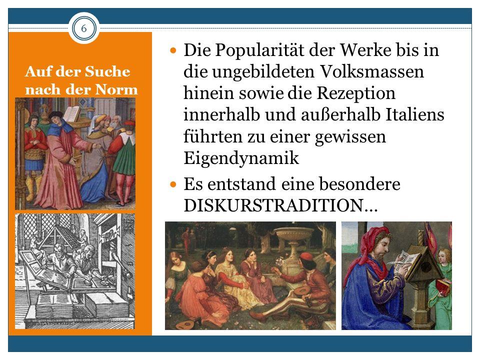 Auf der Suche nach der Norm Die Popularität der Werke bis in die ungebildeten Volksmassen hinein sowie die Rezeption innerhalb und außerhalb Italiens