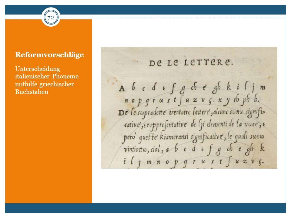 Reformvorschläge Unterscheidung italienischer Phoneme mithilfe griechischer Buchstaben 72