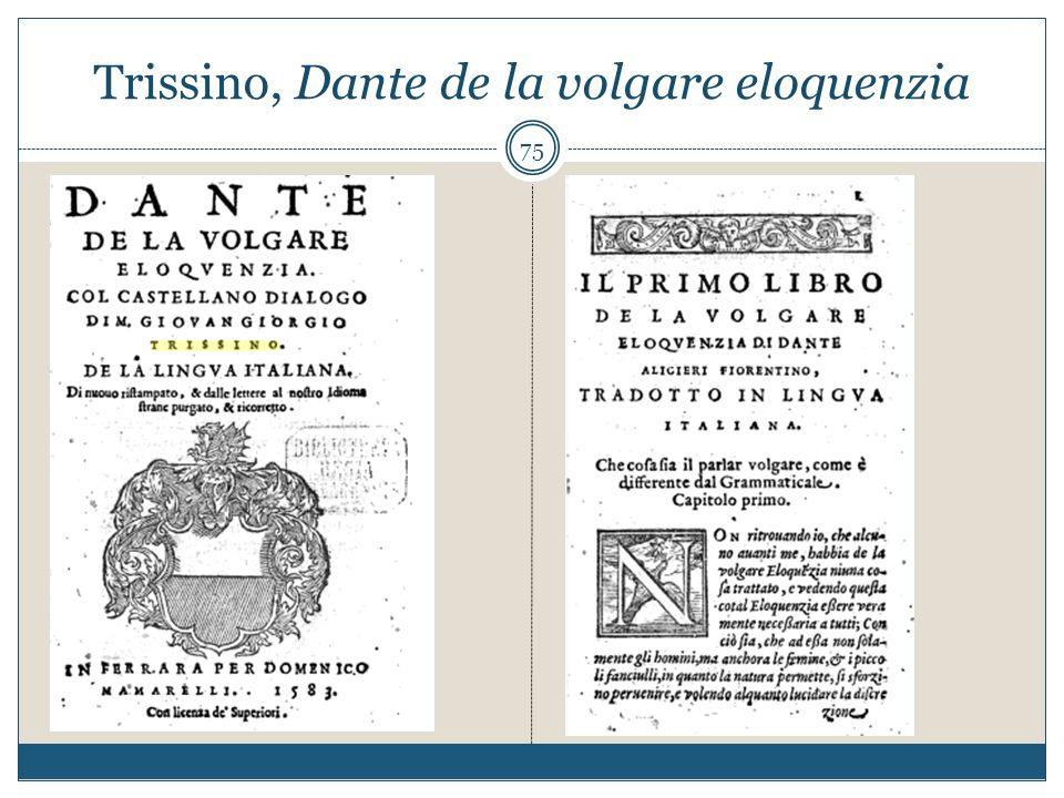 Trissino, Dante de la volgare eloquenzia 75
