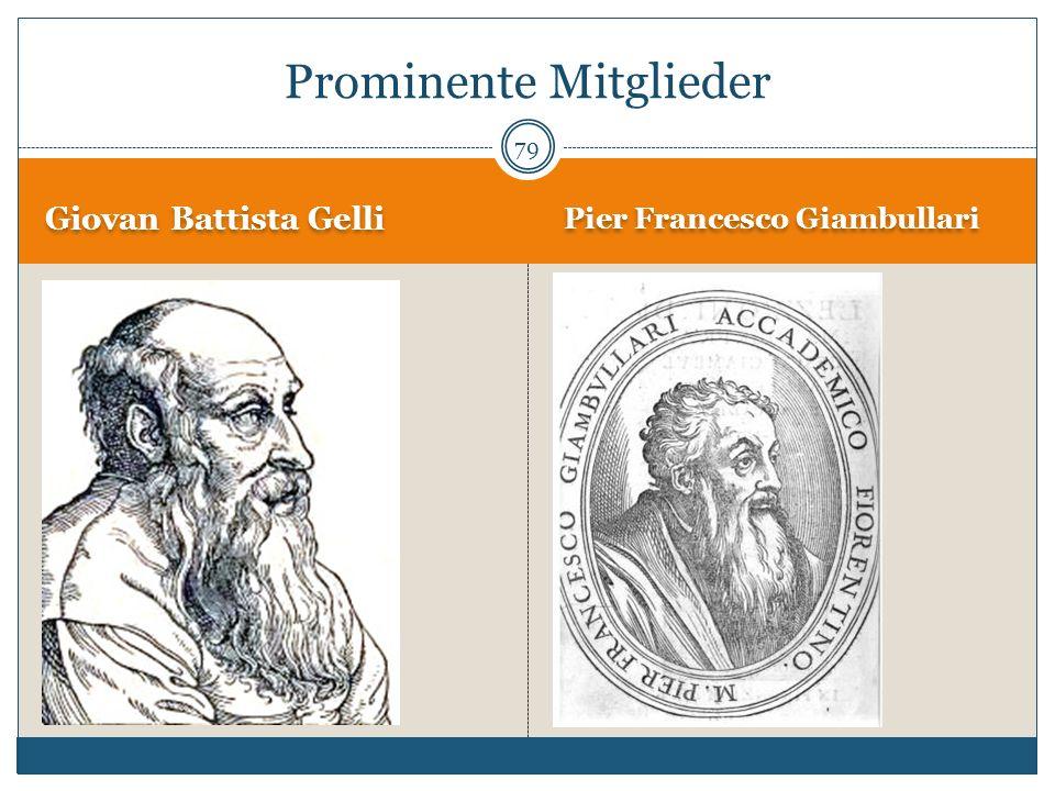 Giovan Battista Gelli Pier Francesco Giambullari 79 Prominente Mitglieder