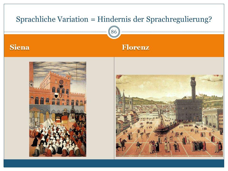Siena Florenz 86 Sprachliche Variation = Hindernis der Sprachregulierung?