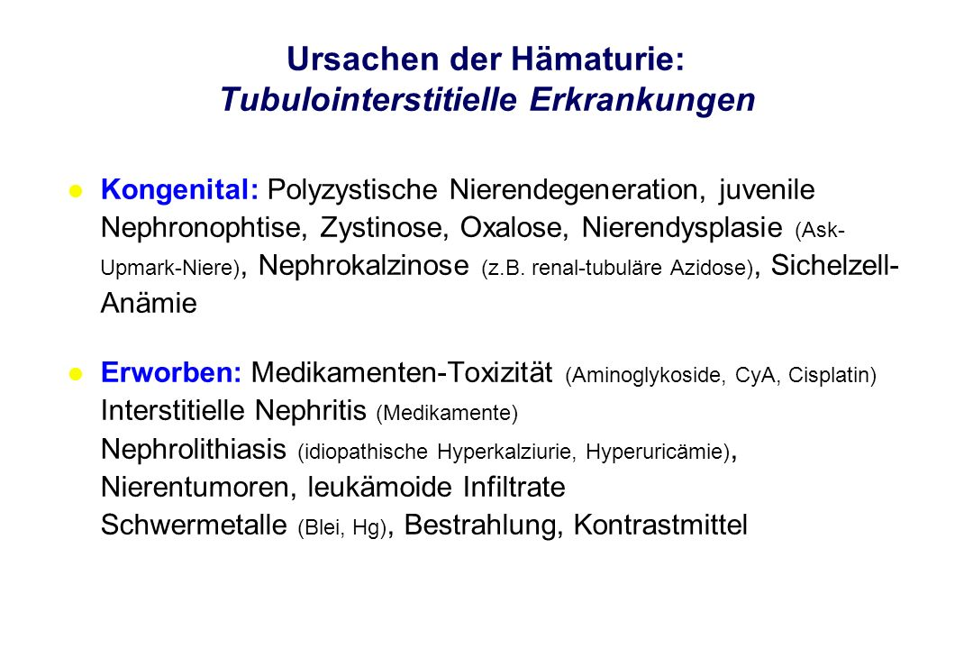 Ursachen der Hämaturie: Tubulointerstitielle Erkrankungen l Kongenital: Polyzystische Nierendegeneration, juvenile Nephronophtise, Zystinose, Oxalose,