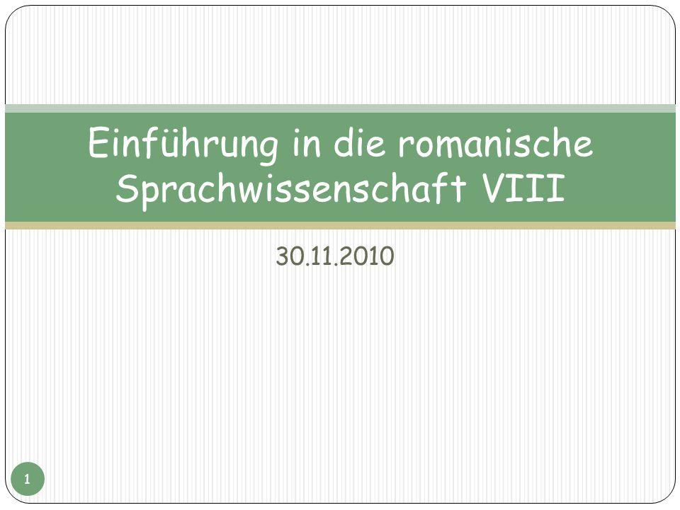30.11.2010 Einführung in die romanische Sprachwissenschaft VIII 1