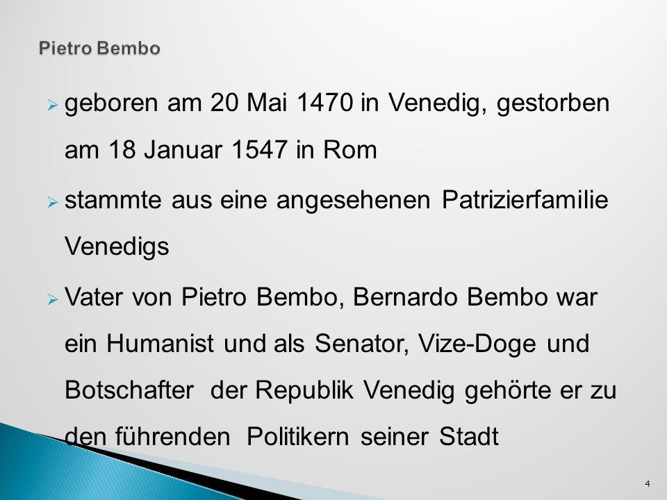 Rime Die Rime sind 165 Gedichte Bembo entnimmt Petrarcas Canzoniere eine Fülle von Elementen, um sie für seinen Zweck neu zu kombinieren.