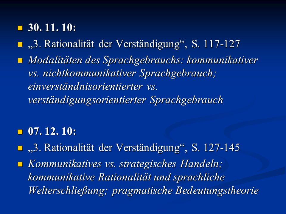 30. 11. 10: 30. 11. 10: 3. Rationalität der Verständigung, S. 117-127 3. Rationalität der Verständigung, S. 117-127 Modalitäten des Sprachgebrauchs: k