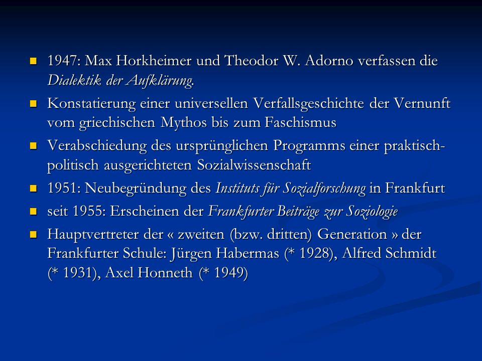 1947: Max Horkheimer und Theodor W. Adorno verfassen die Dialektik der Aufklärung. 1947: Max Horkheimer und Theodor W. Adorno verfassen die Dialektik