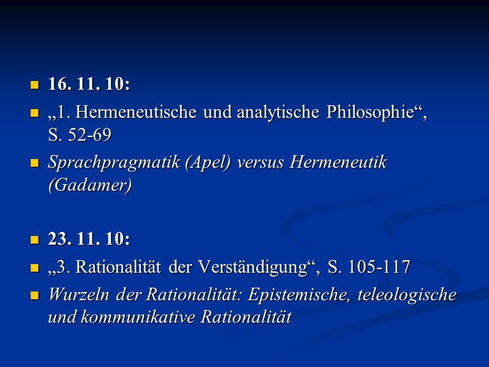 16. 11. 10: 16. 11. 10: 1. Hermeneutische und analytische Philosophie, S. 52-69 1. Hermeneutische und analytische Philosophie, S. 52-69 Sprachpragmati