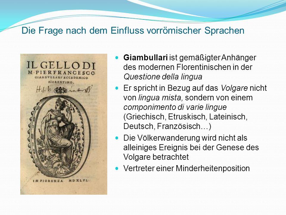 Die Frage nach dem Einfluss der Germanen bei der Herausbildung romanischer Sprachen im 16.