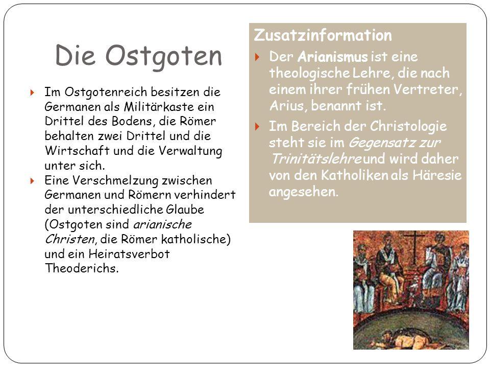 12 Die Ostgoten Im Ostgotenreich besitzen die Germanen als Militärkaste ein Drittel des Bodens, die Römer behalten zwei Drittel und die Wirtschaft und
