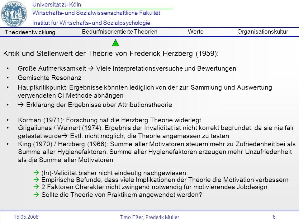 6 Universität zu Köln Wirtschafts- und Sozialwissenschaftliche Fakultät Institut für Wirtschafts- und Sozialpsychologie Timo Eßer, Frederik Müller The
