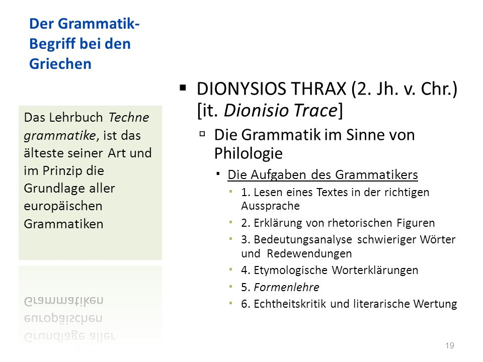 Der Grammatik- Begriff bei den Griechen DIONYSIOS THRAX (2.