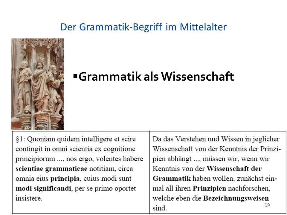 Der Grammatik-Begriff im Mittelalter 69 Grammatik als Wissenschaft