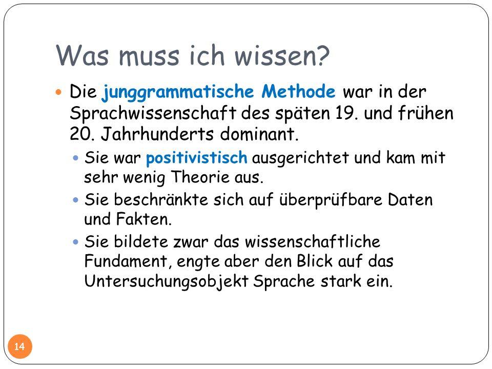 Was muss ich wissen? Die junggrammatische Methode war in der Sprachwissenschaft des späten 19. und frühen 20. Jahrhunderts dominant. Sie war positivis