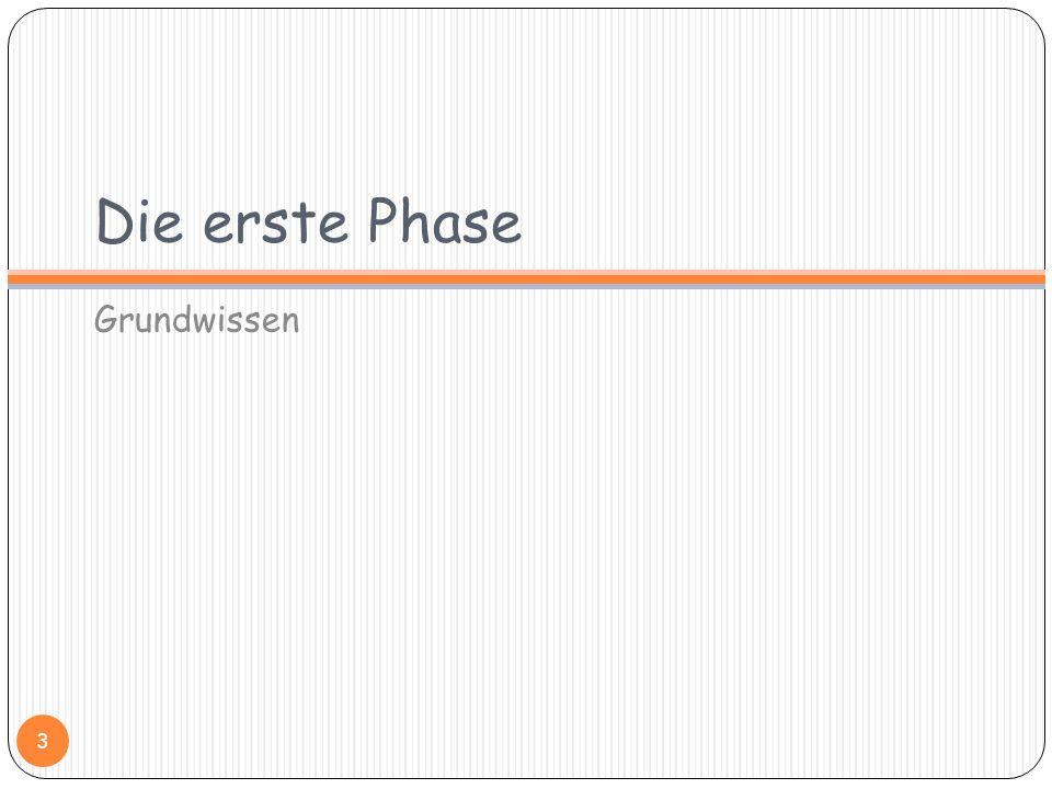 Die erste Phase Grundwissen 3