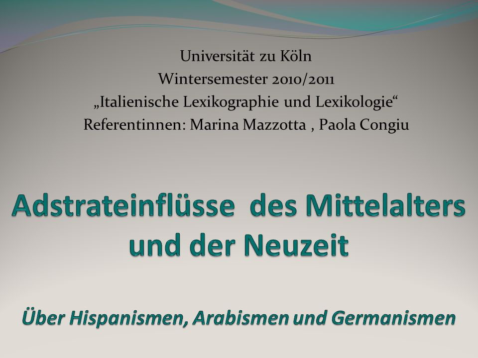 Universität zu Köln Wintersemester 2010/2011 Italienische Lexikographie und Lexikologie Referentinnen: Marina Mazzotta, Paola Congiu