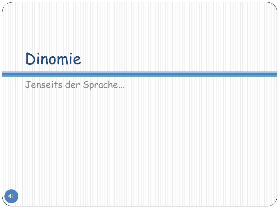 Dinomie Jenseits der Sprache… 41