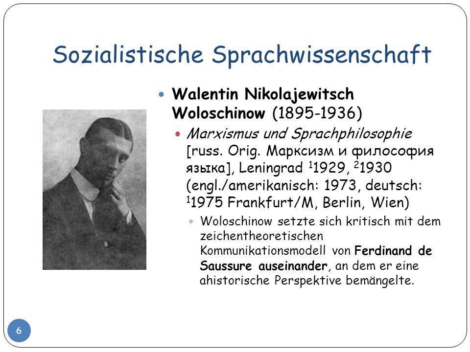 Sozialistische Sprachwissenschaft 6 Walentin Nikolajewitsch Woloschinow (1895-1936) Marxismus und Sprachphilosophie [russ. Orig. Марксизм и философия
