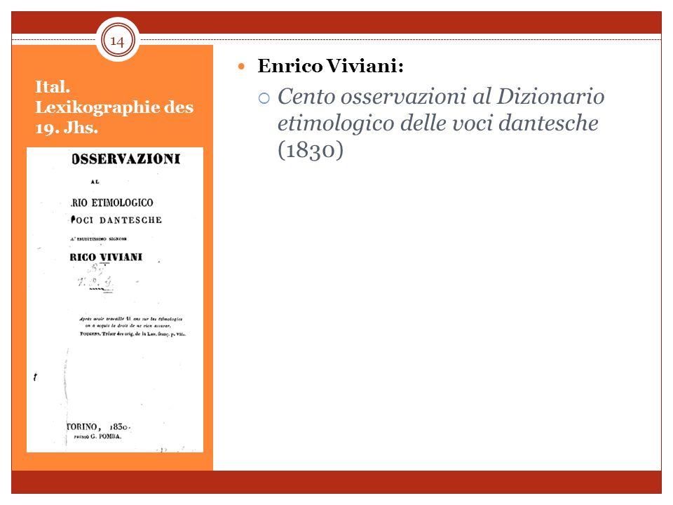 Ital. Lexikographie des 19. Jhs. Enrico Viviani: Cento osservazioni al Dizionario etimologico delle voci dantesche (1830) 14