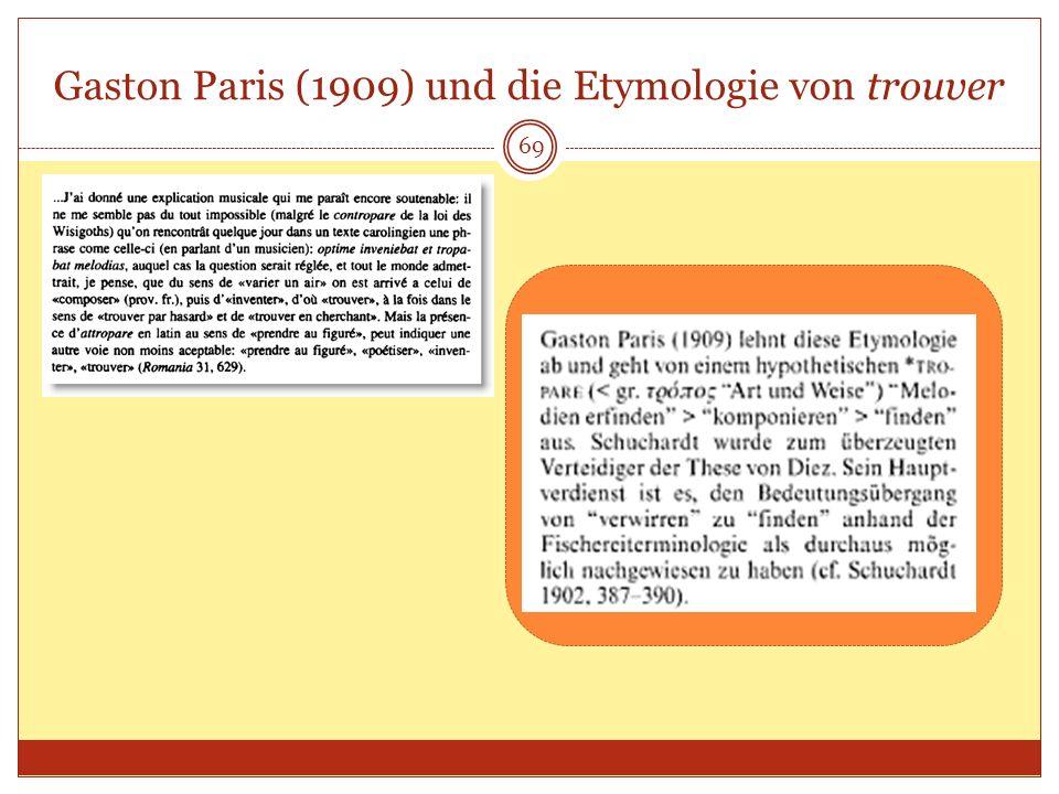 69 Gaston Paris (1909) und die Etymologie von trouver