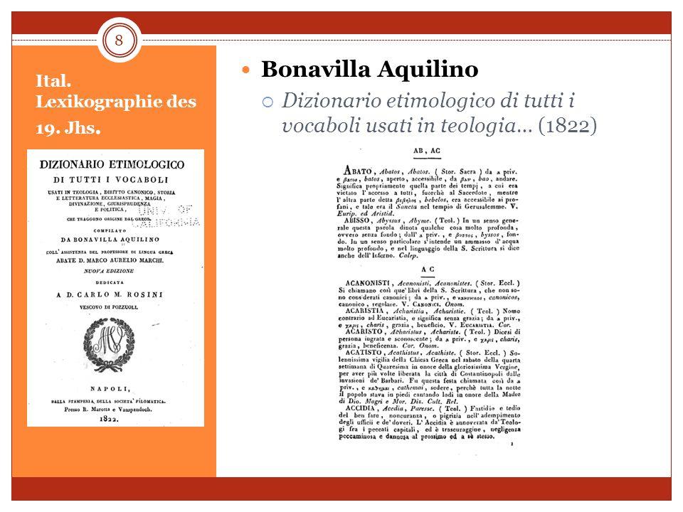 Ital. Lexikographie des 19. Jhs. Bonavilla Aquilino Dizionario etimologico di tutti i vocaboli usati in teologia… (1822) 8