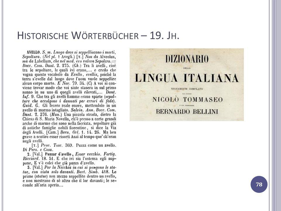 H ISTORISCHE W ÖRTERBÜCHER – 19. J H. 78