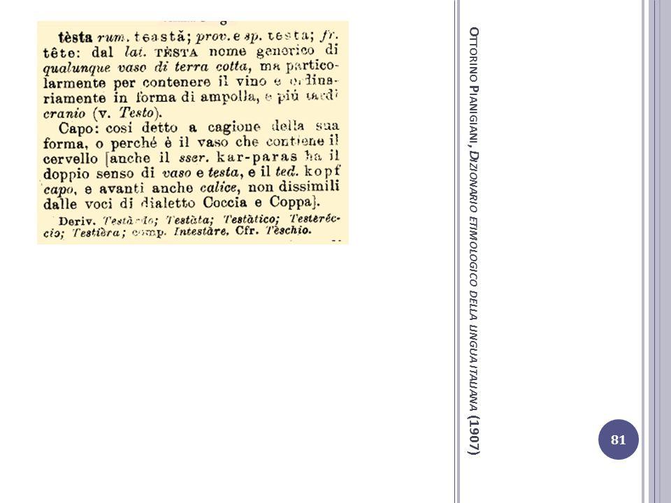 O TTORINO P IANIGIANI, D IZIONARIO ETIMOLOGICO DELLA LINGUA ITALIANA (1907) 81