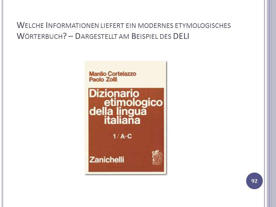 W ELCHE I NFORMATIONEN LIEFERT EIN MODERNES ETYMOLOGISCHES W ÖRTERBUCH ? – D ARGESTELLT AM B EISPIEL DES DELI 92