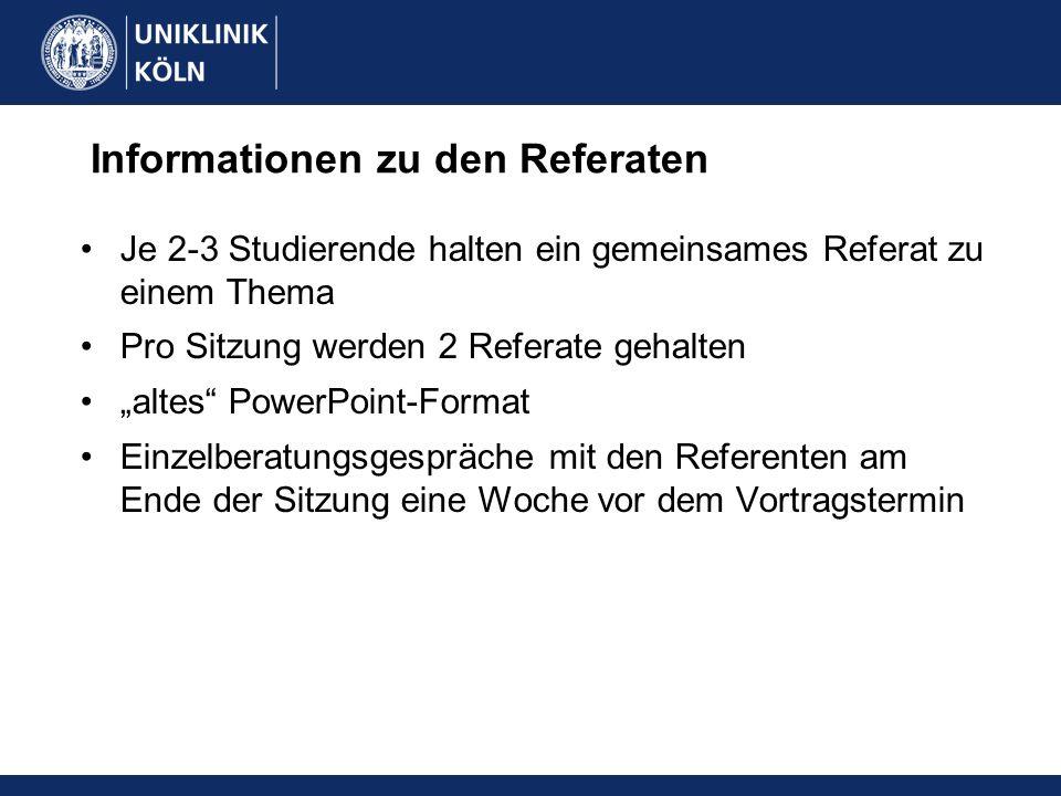 Informationen zu den Referaten Je 2-3 Studierende halten ein gemeinsames Referat zu einem Thema Pro Sitzung werden 2 Referate gehalten altes PowerPoin