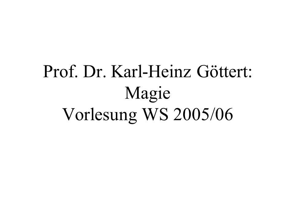 Prof. Dr. Karl-Heinz Göttert: Magie Vorlesung WS 2005/06