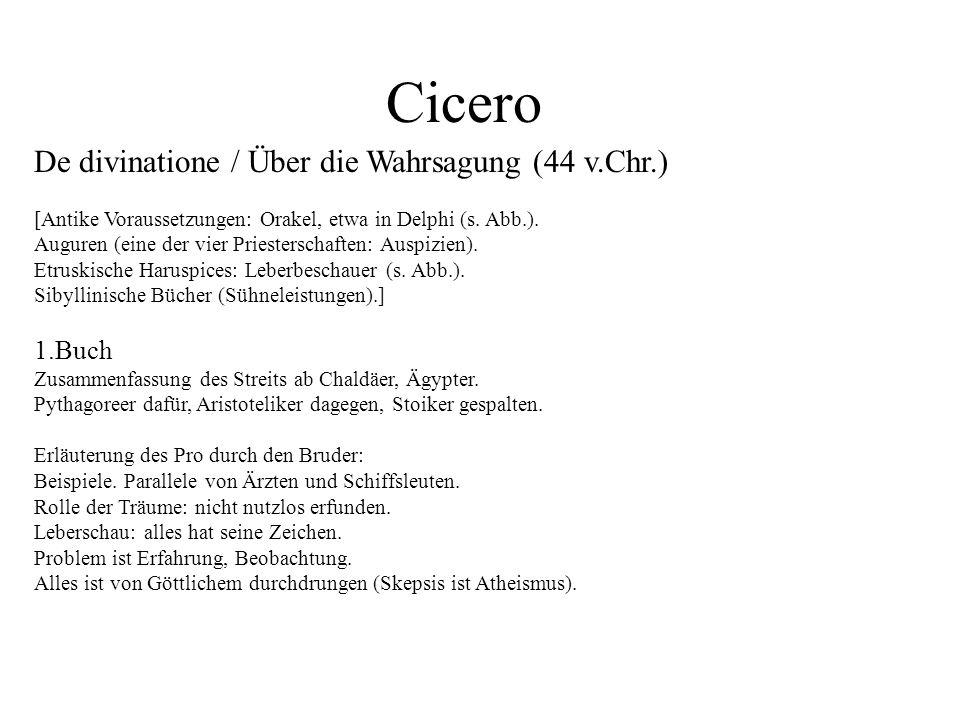 De divinatione / Über die Wahrsagung (44 v.Chr.) [Antike Voraussetzungen: Orakel, etwa in Delphi (s. Abb.). Auguren (eine der vier Priesterschaften: A