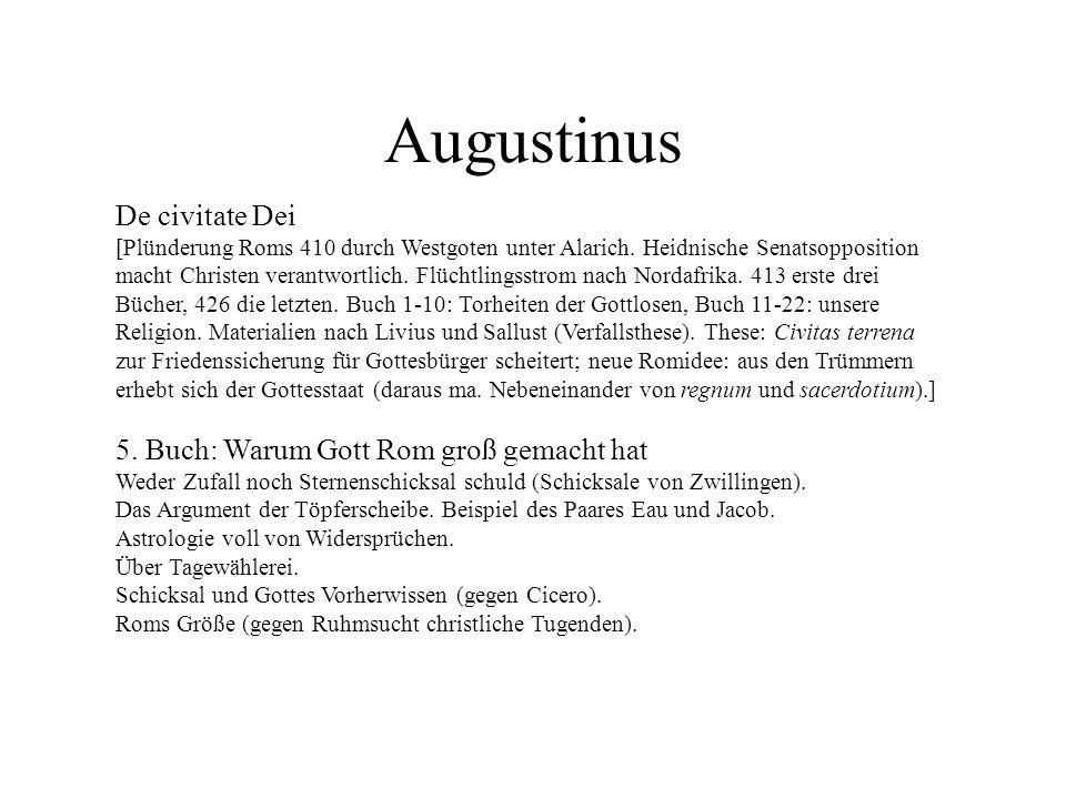Augustinus De civitate Dei [Plünderung Roms 410 durch Westgoten unter Alarich. Heidnische Senatsopposition macht Christen verantwortlich. Flüchtlingss