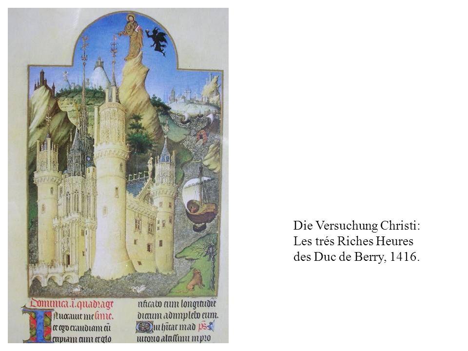 Die Versuchung Christi: Les trés Riches Heures des Duc de Berry, 1416.