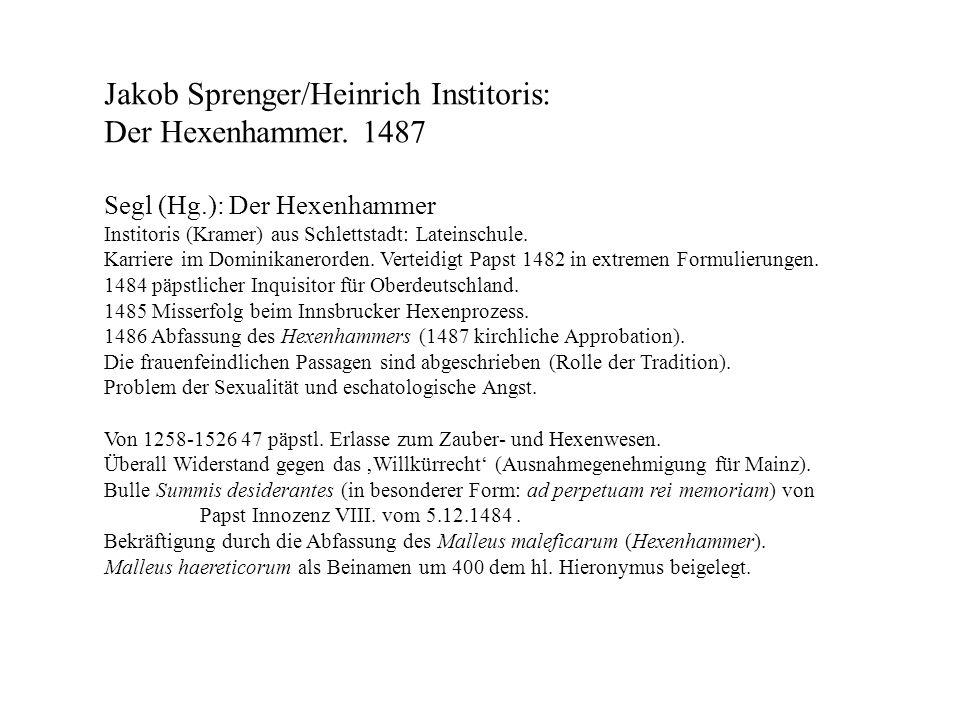 Jakob Sprenger/Heinrich Institoris: Der Hexenhammer. 1487 Segl (Hg.): Der Hexenhammer Institoris (Kramer) aus Schlettstadt: Lateinschule. Karriere im