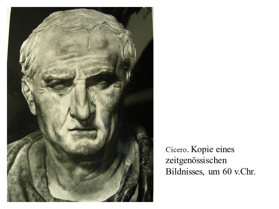 Cicero. Kopie eines zeitgenössischen Bildnisses, um 60 v.Chr.