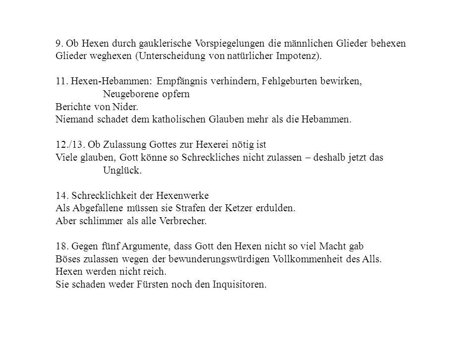 9. Ob Hexen durch gauklerische Vorspiegelungen die männlichen Glieder behexen Glieder weghexen (Unterscheidung von natürlicher Impotenz). 11. Hexen-He