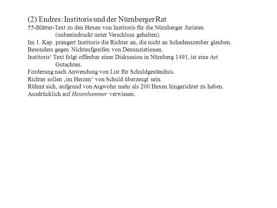 (2) Endres: Institoris und der Nürnberger Rat 55-Blätter-Text zu den Hexen von Institoris für die Nürnberger Juristen (unbeeindruckt unter Verschluss