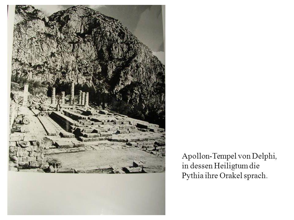 Apollon-Tempel von Delphi, in dessen Heiligtum die Pythia ihre Orakel sprach.