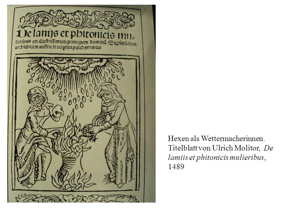 Hexen als Wettermacherinnen. Titelblatt von Ulrich Molitor, De lamiis et phitonicis mulieribus, 1489