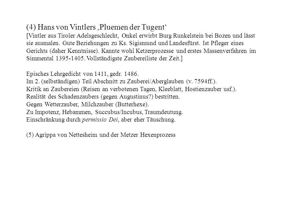 (4) Hans von Vintlers Pluemen der Tugent [Vintler aus Tiroler Adelsgeschlecht, Onkel erwirbt Burg Runkelstein bei Bozen und lässt sie ausmalen. Gute B