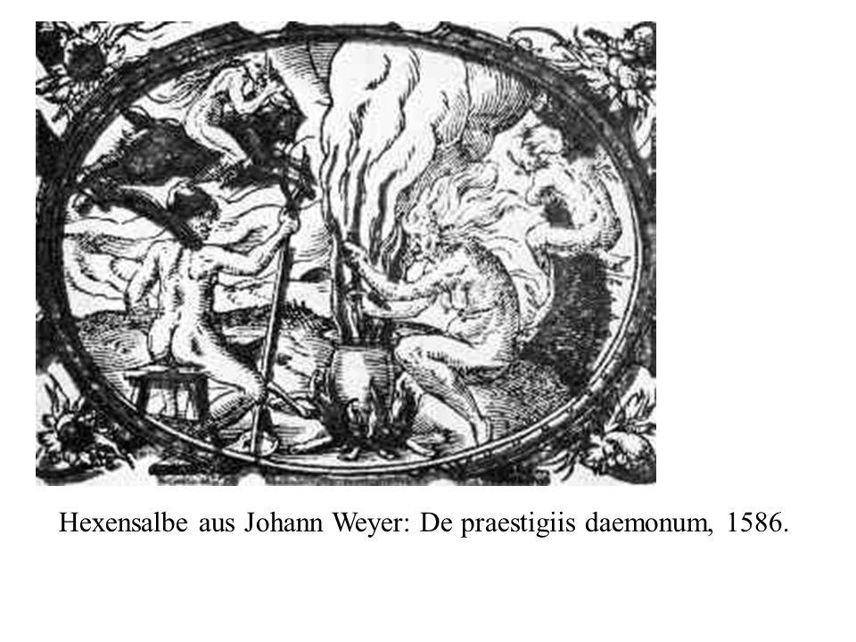 Hexensalbe aus Johann Weyer: De praestigiis daemonum, 1586.