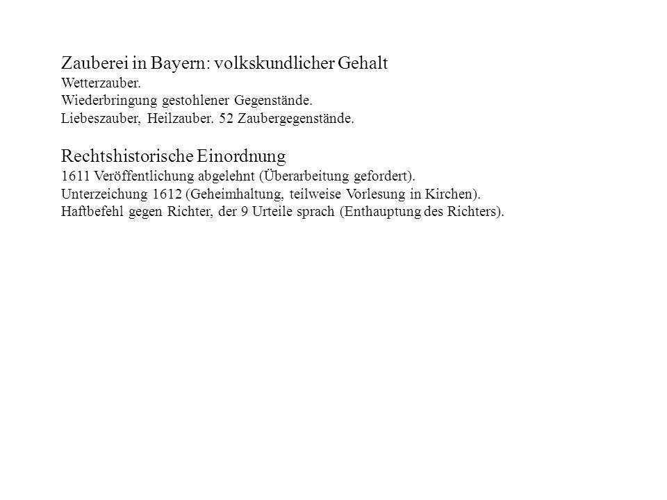 Zauberei in Bayern: volkskundlicher Gehalt Wetterzauber. Wiederbringung gestohlener Gegenstände. Liebeszauber, Heilzauber. 52 Zaubergegenstände. Recht